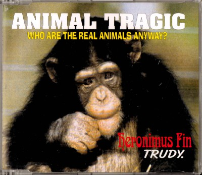 Monkeyworld Very Rare CD Issue by Heronimus Fin called Animal Tragic in support of abused chimp Trudy